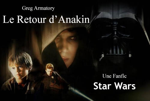 fanfic star wars,fanfic anakin,fanfic dark vador,fanfic le retour du jedi