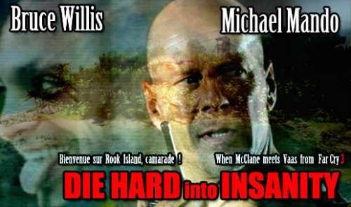 die hard insanity,die hard,far cry 3,bruce willis,michael mando,vaas,john mcclane